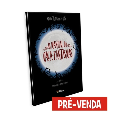 O MANUAL DO CAÇA-FANTASMAS