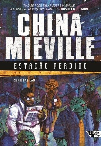 ESTAÇAO PERDIDO - CHINA MIEVILLE