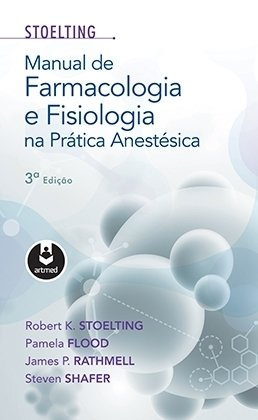 Manual-de-Farmacologia-e-Fisiologia-na-Prática-Anestésica-Robert-K.-Stoelting-Pamela-Flood-James-P.-Rathmell-Steven-Shafer