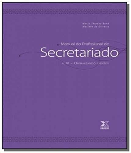 Manual-Do-Profissional-De-Secretariado-Volume 4-Marlene-De-Bond-e-Maria-Thereza-Oliveira