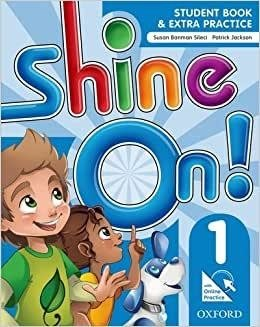 SHINE-ON!-1-STUDENT-BOOK-WITH-ONLINE-PRACTICE-PACK-Susan-Banman-Sileci-e-Patrick-Jackson