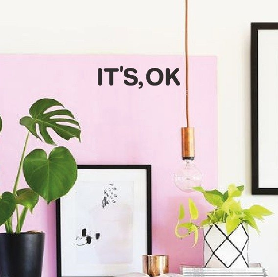 FRASE IT'S OK - VINILO DECORATIVO