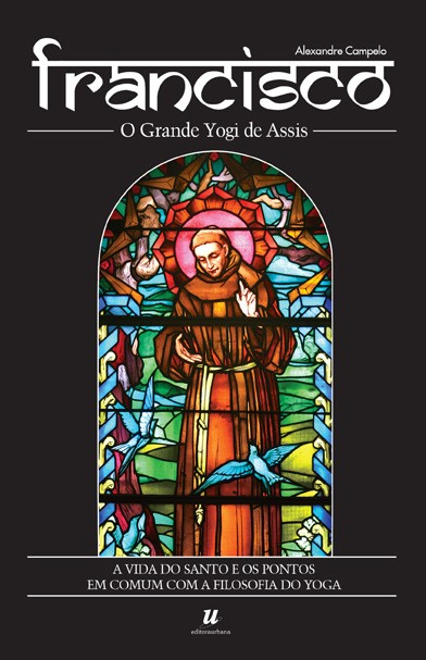 Francisco, o grande yogi de Assis