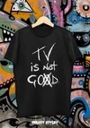 Remera Tv Is No Good