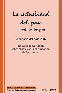 La actualidad del pase Work in progress. Seminario del pase 2007