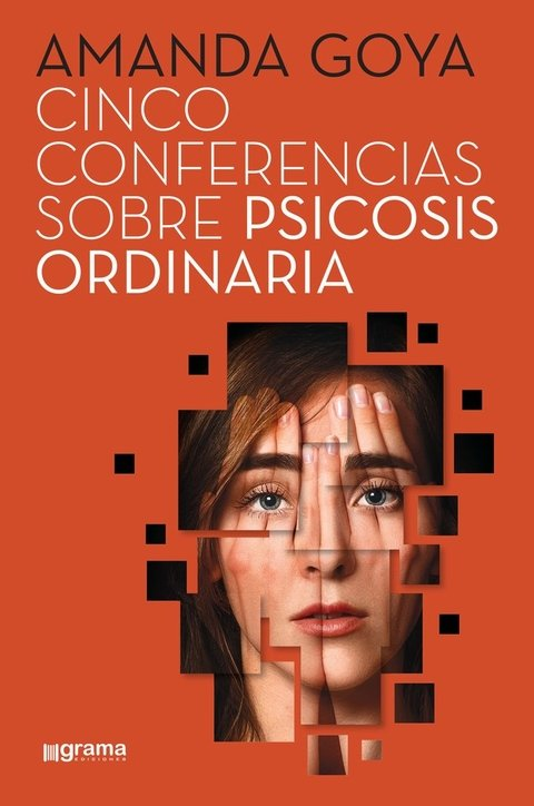 Cinco conferencias sobre psicosis ordinaria. Amanda Goya