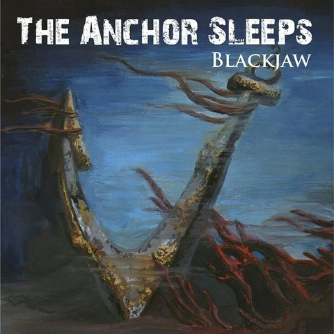 BLACKJAW - THE ANCHOR SLEEPS