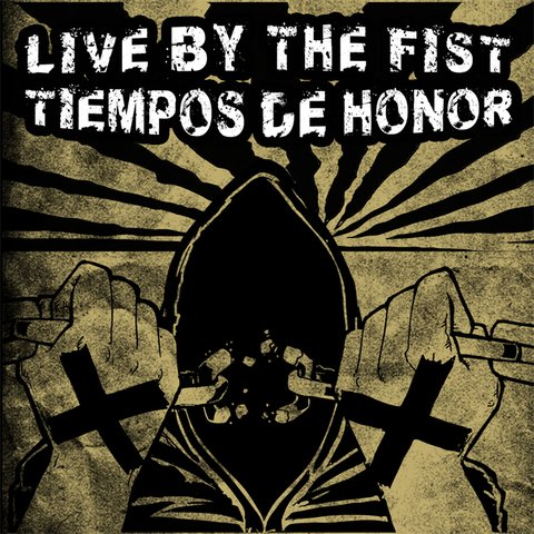 LIVE BY THE FIST/TIEMPOS DE HONOR - SPLIT
