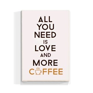 Cuadro Focu Deco Lienzo Canvas 20x30 All You Need is Love And More Coffee