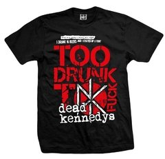 Remera DEAD KENNEDYS TOO DRUNK BLACK
