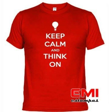 Camisetas Engraçadas Keep Calm And Think On Pensar Em 1723