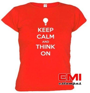 Camisetas Engraçadas Keep Calm And Think On Pensar Em 1723 - comprar online