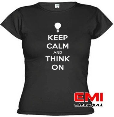 Camisetas Engraçadas Keep Calm And Think On Pensar Em 1723 - EMI estampas