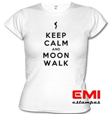 Camisetas Engraçadas Keep Calm And Moon Walk Michael Jackson - EMI estampas