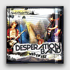 Desperation Band - Who You Are