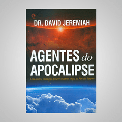 Agentes do Apocalipse - Dr. David Jeremiah
