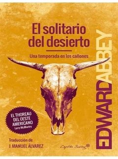 El Solitario Del Desierto | Edward Abbey | Capitan Swing