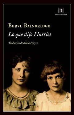 Lo Que dijo Harriet |Beryl Bainbridge | Impedimenta