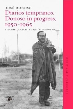 Diarios Tempranos Donoso In Progress 1950-1965 | Ediciones UDP