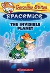 The Invisible Planet (Geronimo Stilton Spacemice #12)