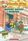 Mouse House Hunter (Geronimo Stilton #61)
