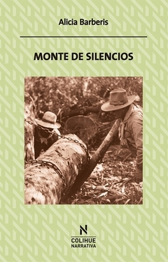 MONTE DE SILENCIOS (COLECCION COLIHUE NARRATIVA) DE BARBERIS ALICIA