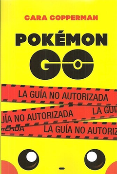 POKEMÓN GO LA GUIA NO AUTORIZADA - COPPERMAN CARA