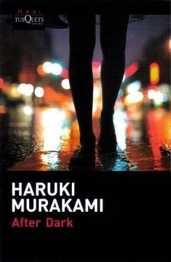 After Dark - Haruki Murakami / Ed: Tusquets Editores