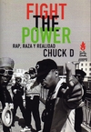 Fight The Power. Rap, Raza y Realidad - Chuck D / Tinta Limón