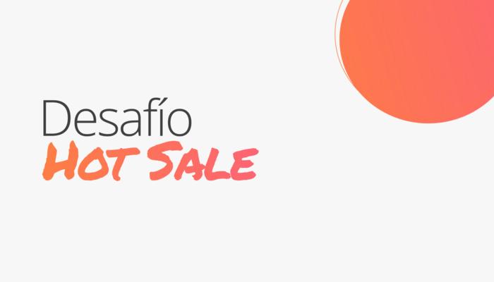 Hot Sale: ¡Te desafiamos a prepararte para esta gran fecha!