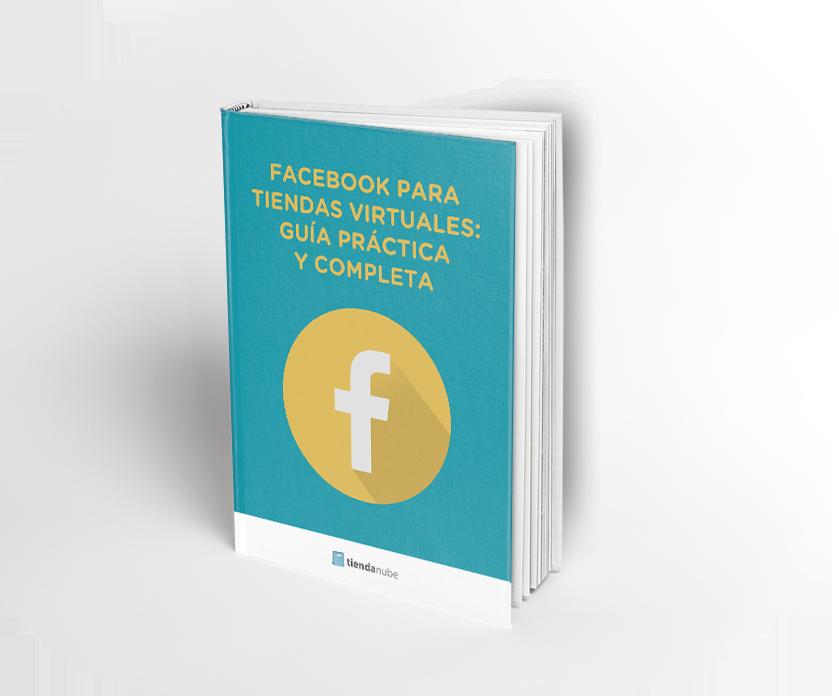 Facebook para tiendas virtuales: guía práctica y completa