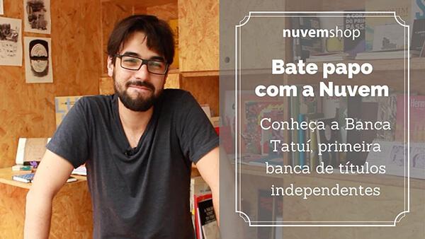 Conheça a Banca Tatuí, banca e e-commerce que vende apenas títulos independentes