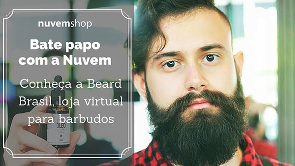 Conheça a Beard Brasil, loja virtual para barbudos