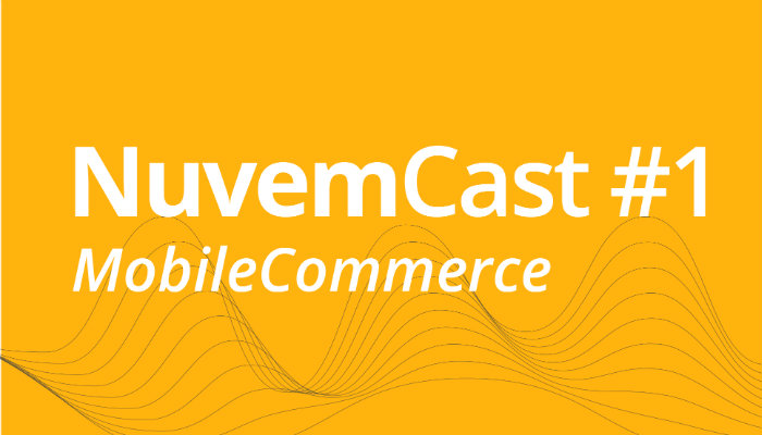 [NuvemCast #1] Mobile Commerce