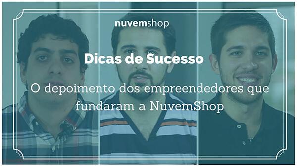 O depoimento dos empreendedores que fundaram a Nuvem Shop