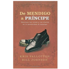 DE MENDIGO A PRINCIPE -  KRIS VALLOTON / BILL JOHNSON