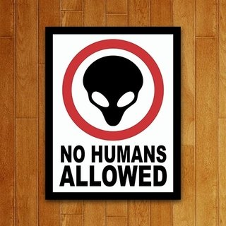Placa Decorativa No Humans Allowed - Legião Nerd