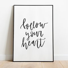 "Quadro ""Follow Your Heart"""