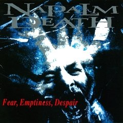 NAPALM DEATH - FEAR, EMPTINESS, DESPAIR (IMP/ARG)