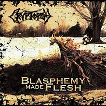 CRYPTOPSY - BLASPHEMY MADE FLESH (IMP/EU)