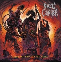 AMEN CORNER - UNDER THE WHIP AND THE CROWN (DIGIPAK)