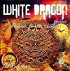 WHITE DRAGON - PREPARE FOR THE CHANGES