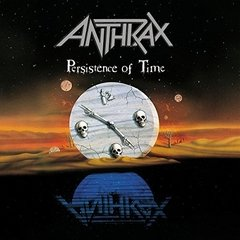 ANTHRAX - PERSISTENCE OF TIME (IMP/EUA)