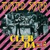 TWISTED SISTER - CLUB DAZE VOL. 1 (IMPORT)