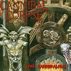 CANNIBAL CORPSE - LIVE CANNIBALISM (IMP/ARG)