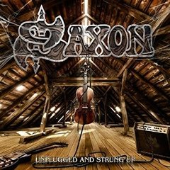 SAXON - UNPLUGGED AND STRUNG UP (SLIPCASE)