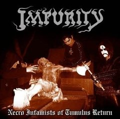 IMPURITY - NECRO INFAMISTS OF TUMULUS RETURN (DIGIPAK)