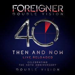 FOREIGNER - DOUBLE VISION: THEN AND NOW - LIVE RELOADED (CD/DVD) (DIGIPAK)
