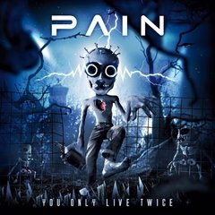 PAIN - YOU ONLY LIVE TWICE (2CD)