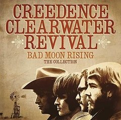 CREEDENCE CLEARWATER REVIVAL - BAD MOON RISING - THE COLLECTION